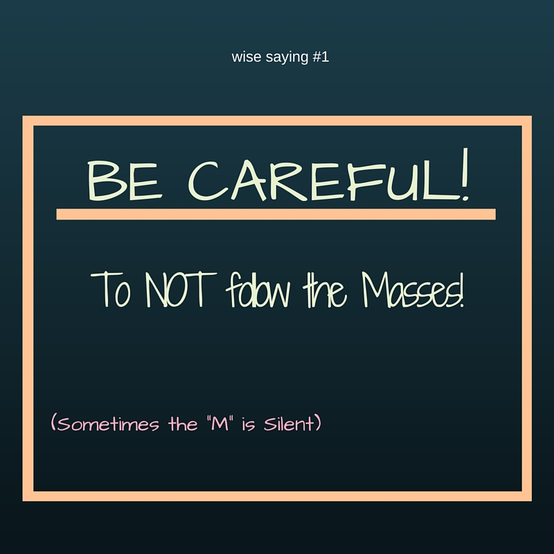 Wise Saying: Be Careful