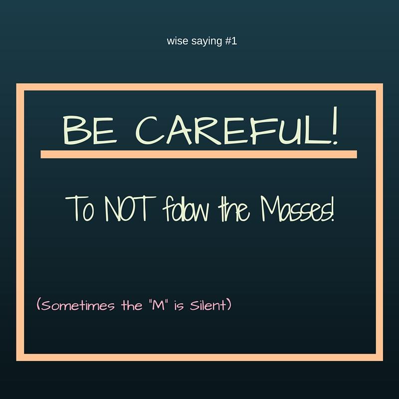Wise Saying: Be Careful